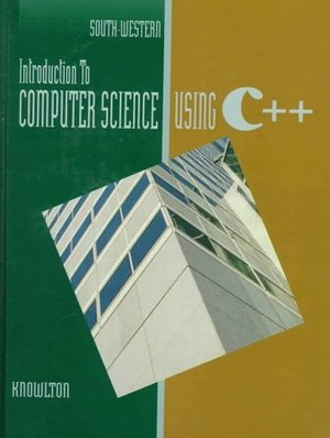 Introduction to Computer Science Using C++ [South-Western