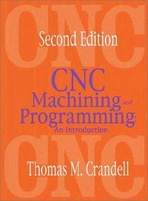 CNC Machining and Programming [Industrial Press: Second edition]