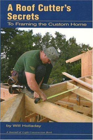 A Roof Cutter's Secrets to Framing the Custom Home [Journal